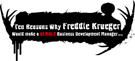 10 Reasons Why Freddy Krueger Would Make a Deadly Business Development Manager…