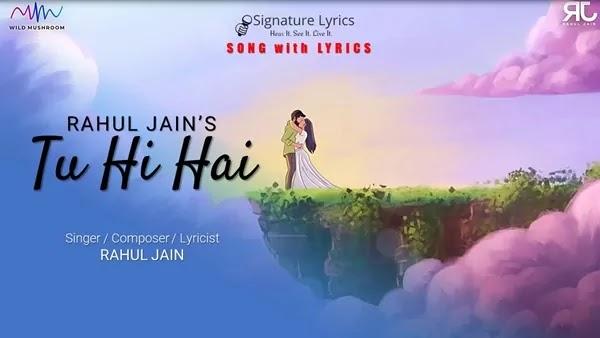 Tu Hi Hai Lyrics - Rahul Jain