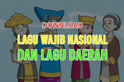 Download Lagu Wajib nasional dan Lagu Daerah MP3