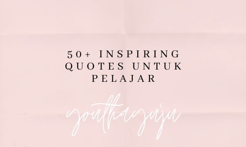 50 Inspiring Quotes untuk Pelajar