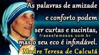 Madre Teresa de Calcutá - Palavras de Amizade e Conforto