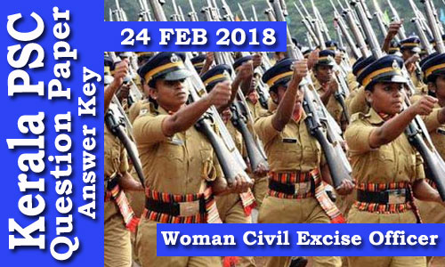Kerala PSC - Woman Civil Excise Officer  (Paper Code C) Exam Conducted on 24 Feb 2018 Answer Key