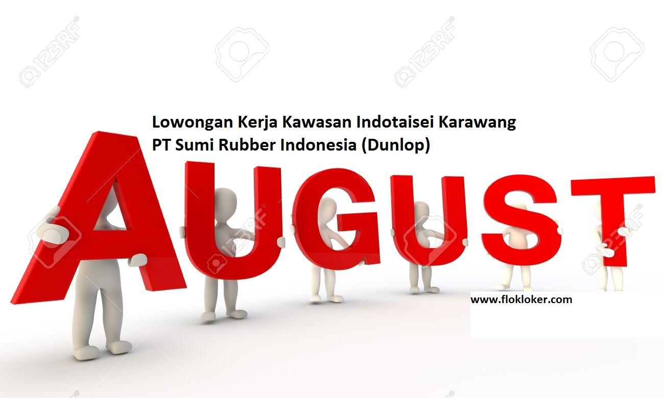 Bulan Agustus 2019 PT Sumi Rubber Baru Buka Lowongan Operator Produksi