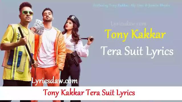 Tony Kakkar Tera Suit Lyrics