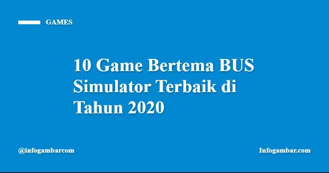 10 Game Bertema BUS Simulator Terbaik di Tahun 2020 - Infongambar.com