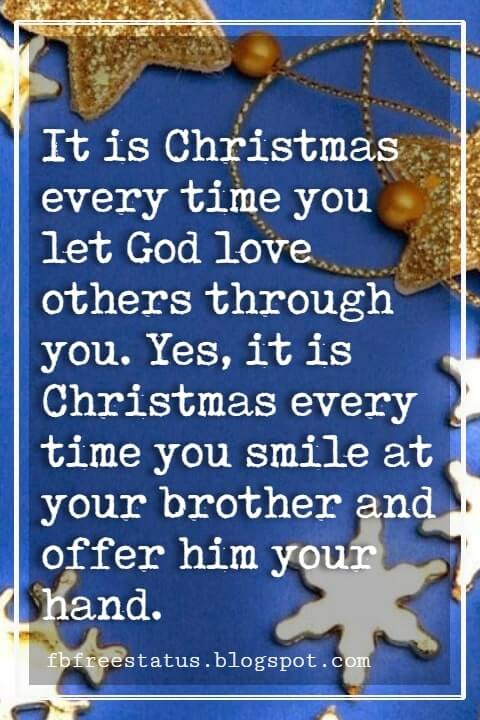 """Inspirational Christmas Quotes, """"It is Christmas every time you let God love others through you. Yes, it is Christmas every time you smile at your brother and offer him your hand."""" - Mother Teresa"""