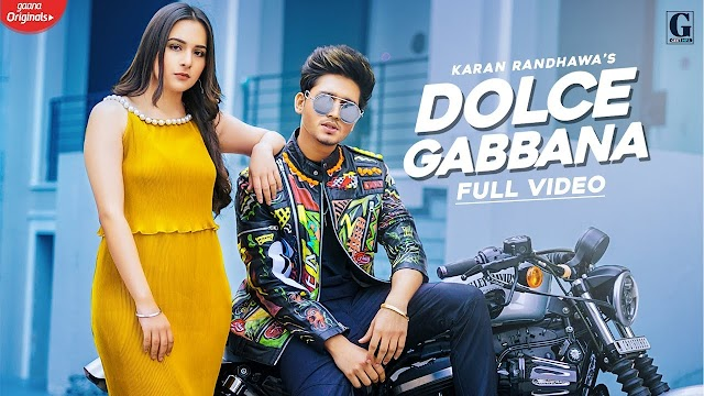 डोल्से गब्बाना लिरिक्स / Dolce Gabbana Lyrics in Hindi - Karan Randhawa