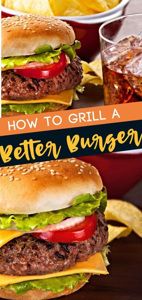HOW TO GRILL A BETTER BURGER