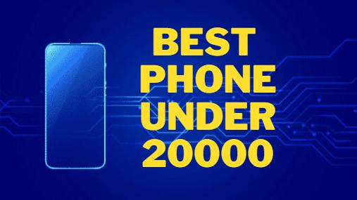 Best_Phone_Under_20000,