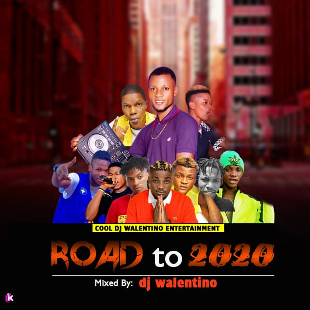 [Mixtape] Dj Walentino – Road To 2020 Mixtape