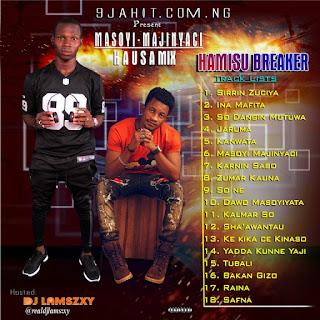 MIXTAPE: Dj LaMszXy X Hamisu Breaker – Masoyi Majinyaci Hausa Mix