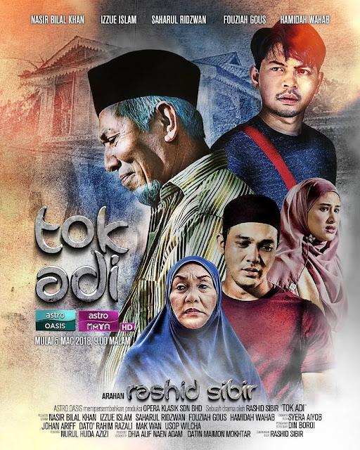 Drama Tok Adi Lakona Nasir Bilal Khan, Izzue Islam, Saharul Rodzwan, Fouziah Gous