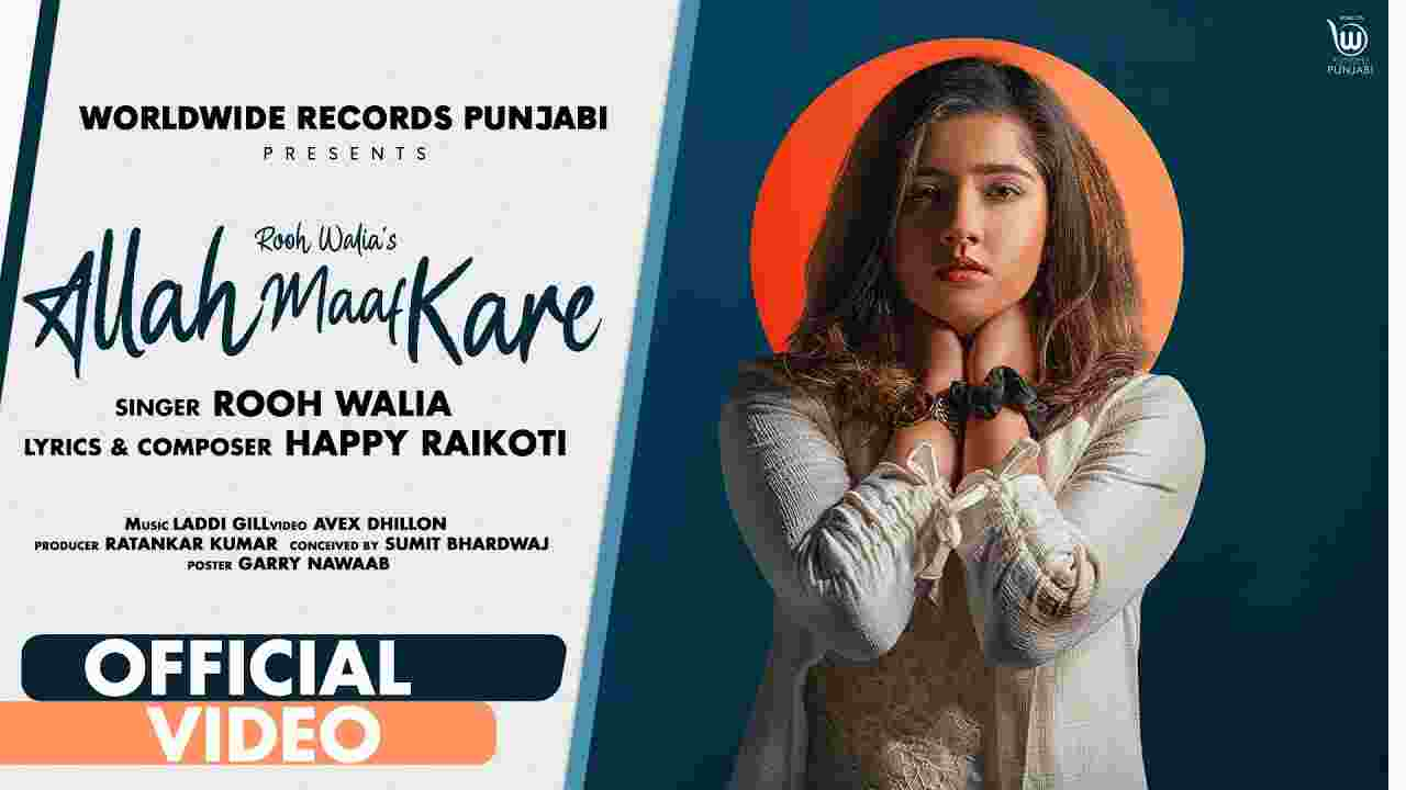 Allah maaf kare lyrics Rooh Walia Punjabi Song