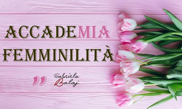 Gabriela Balaj ~ ACCADEmia FEMMINILITA'