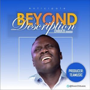 BEYOND DESCRIPTION by CHIBUEZE