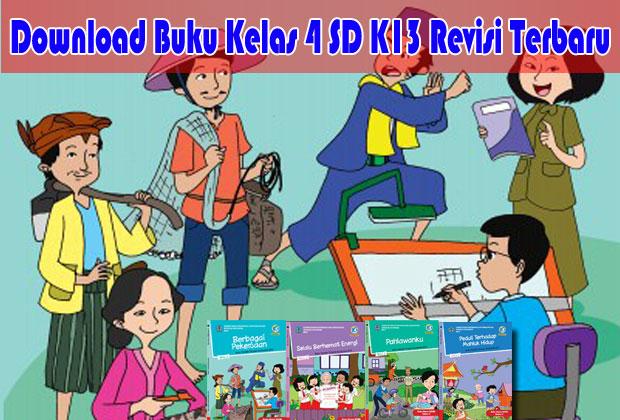 Download Buku Kelas 4 SD/MI K13 Semester 1 Revisi Terbaru Lengkap