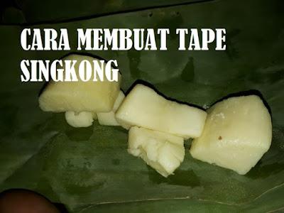 Cara Membuat Tape/peuyeum Singkong Enak, Manis