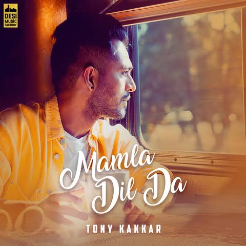 Mamla Dil Da Punjabi Love Song, Sung By Tonny Kakkar.