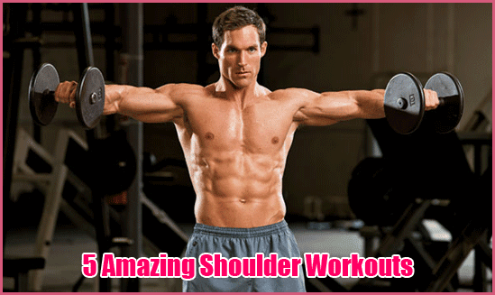 5 Amazing Shoulder Workouts