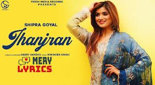 Jhanjran by Shipra Goyal - Lyrics