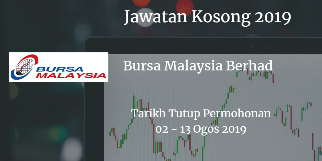 Jawatan Kosong Bursa Malaysia Berhad 02 - 13 Ogos 2019