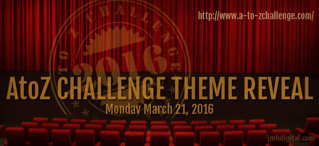 A to Z Challenge Theme Reveal 3-21-2016
