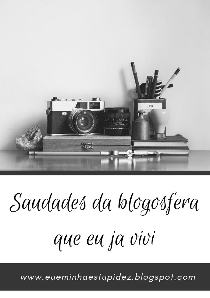 Saudades da blogosfera que eu já vivi