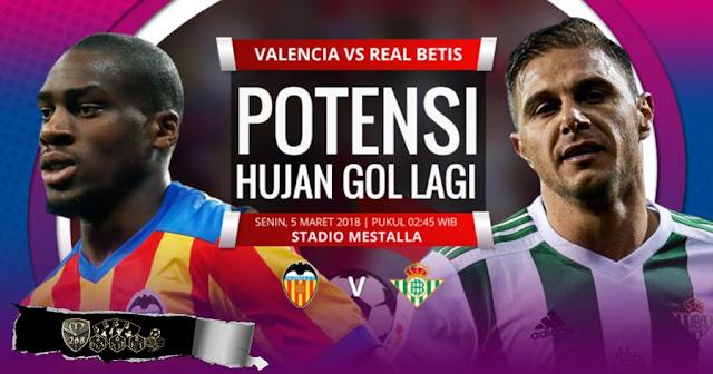 Prediksi Valencia Vs Real Betis, Senin 05 Maret 2018 Pukul 02.45 WIB