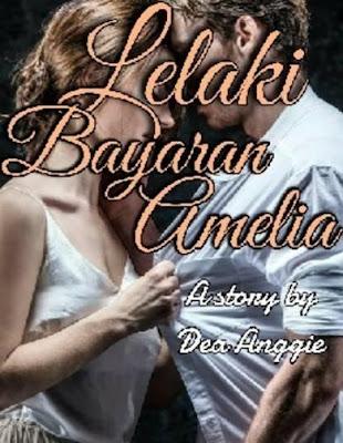 Novel Lelaki Bayaran Amelia Karya Dea Anggie Full Episode