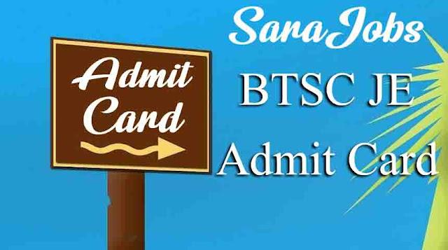 BTSC JE Admit Card