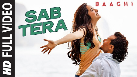 SAB TERA BAAGHI Tiger Shroff New Video Songs 2016 Shraddha Kapoor Armaan Malik