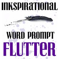 http://inkspirationalchallenges.blogspot.ca/2017/01/challenge-126-word-prompt-flutter.html