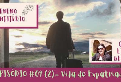 09 (2) - Vida de expatriadas - Convidada Livia Bergo