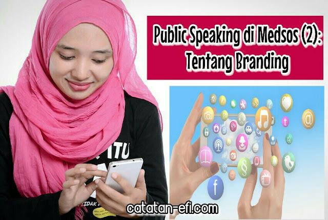 Public Speaking di Medsos (2): Tentang Branding