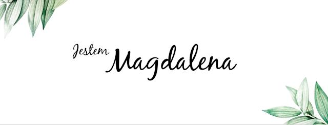 Jestem Magdalena | nowy etap ♥