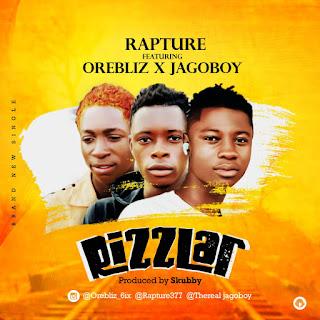 [music] Rapture ft orebliz x jagoboi - rizzlar