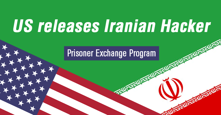 US releases Iranian Hacker as part of Prisoner Exchange Program