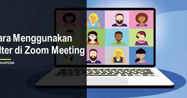 Cara Menggunakan Filter di Zoom Meeting | Brankaspedia