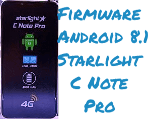 تفليش وتحديث جهاز  Stock Firmware Android 8.1 Starlight C Note Pro