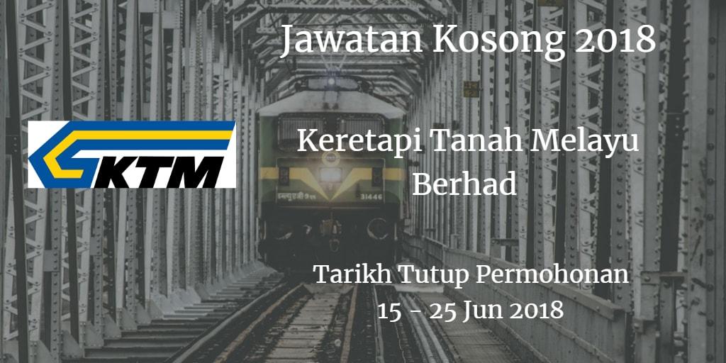 Jawatan Kosong KTMB 15 - 25 Jun 2018