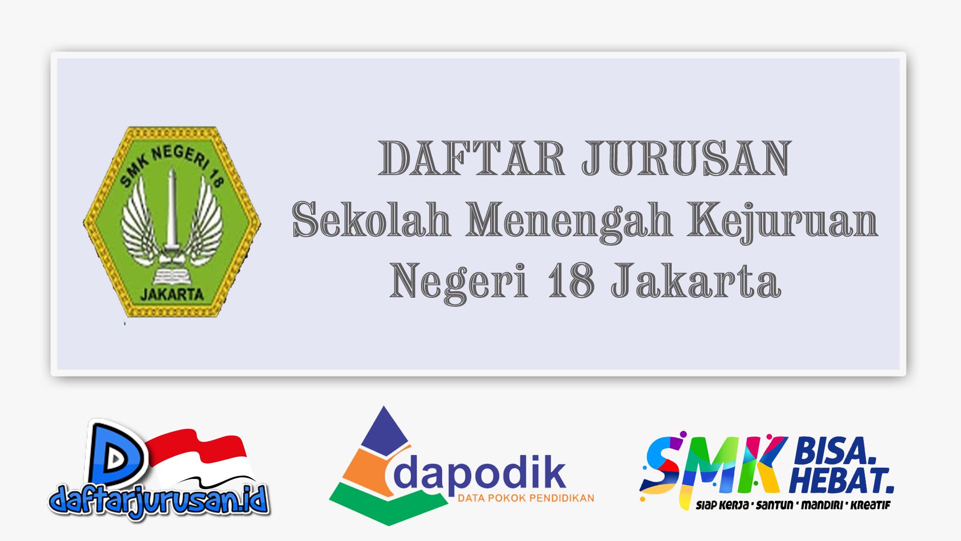 Daftar Jurusan SMK Negeri 18 Jakarta Selatan