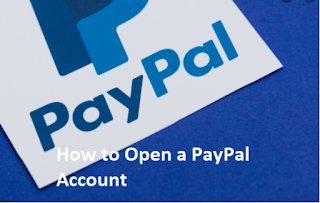 How to Open a PayPal Account – Features of a PayPal Account | How Does PayPal Work