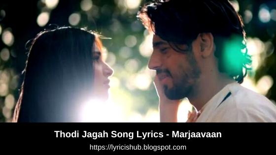 Thodi Jagah Song Lyrics - Marjaavaan | Riteish D, Sidharth M, Tara S | Arijit Singh | Tanishk Bagchi | T-Series | Lyricishub