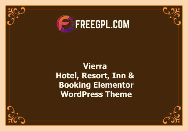 Vierra – Hotel, Resort, Inn & Booking Elementor WordPress Theme Nulled Download Free