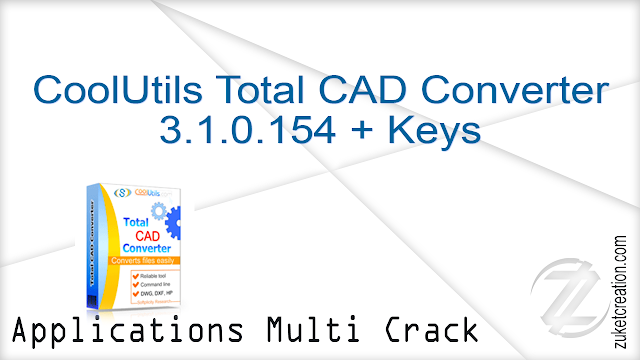 CoolUtils Total CAD Converter 3.1.0.154 + Keys    | 39 MB