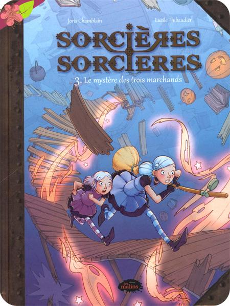 Sorcières Sorcières T3 de Joris Chamblain et Lucile Thibaudier - kennes