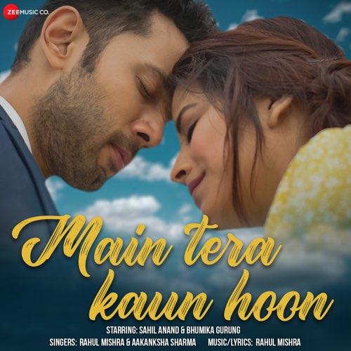 Main Tera Kaun Hoon by Rahul Mishra - Song Lyrics