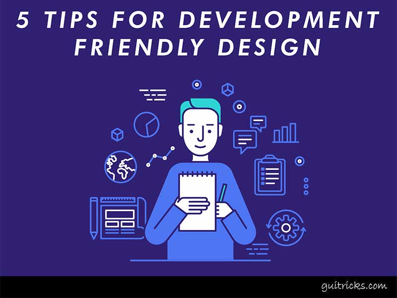 Tips For Development-Friendly Design