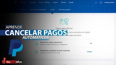 Como Cancelar Pagos Automáticos Paypal 👌