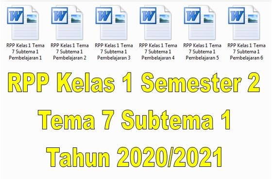RPP Kelas 1 Semester 2 Tema 7 Subtema 1 Tahun 2020/2021 - Guru Krebet 3